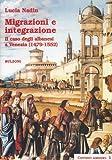 Image de Migrazioni e integrazione. Il caso degli albanesi a Venezia (1479-1552)