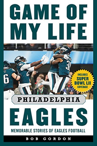 Game of My Life Philadelphia Eagles: Memorable Stories of Eagles Football (English Edition) por Bob Gordon
