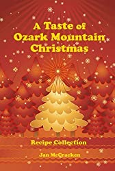 A Taste of Ozark Mountain Christmas Recipe Collection by Jan McCracken (2009) Perfect Paperback