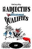 Telecharger Livres Des adjectifs indelicatement qualifies (PDF,EPUB,MOBI) gratuits en Francaise