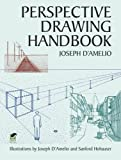 Perspective Drawing Handbook (Dover Art Instruction) by Joseph DAmelio published by Dover Publications (2004)