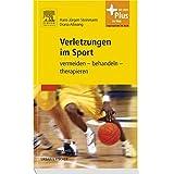 Verletzungen im Sport: vermeiden - behandeln - therapieren - mit Zugang zum Elsevier-Portal