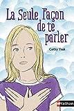 La seule façon de te parler (POCHE ANNEE COL) (French Edition)
