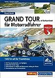 Grand Tour of Switzerland für Motorradfahrer: 1600 km auf der Traumstrasse