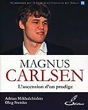 Magnus Carlsen - L'ascension d'un prodige.