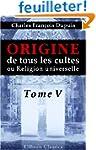 Origine de tous les cultes, ou Religi...