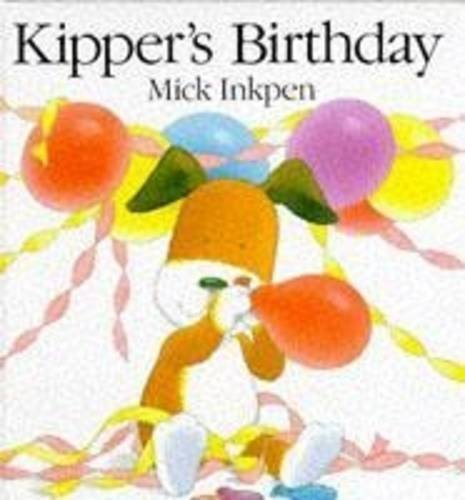 Kipper's Birthday by Mick Inkpen (1993-03-18)