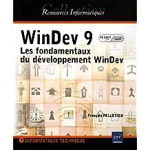 WinDev 9 : Les fondamentaux du développement WinDev