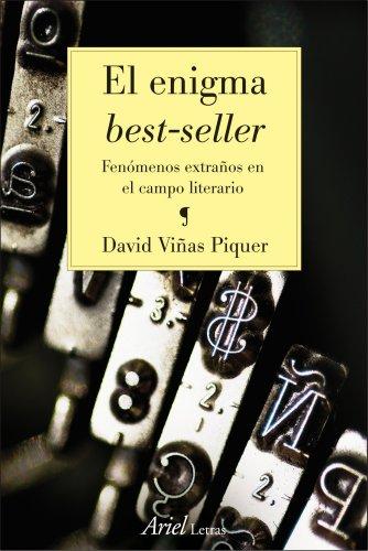 El enigma best-seller: Fenómenos extraños en el campo literario (ARIEL) por David Viñas Piquer