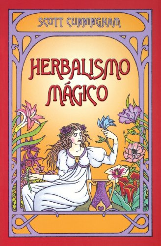 Herbalismo Magico por Scott Cunningham