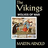 The Vikings - Wolves of War: Critical Issues in World and International History