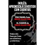 INGLÉS: APRENDIZAJE DIVERTIDO CON CUENTOS. EL CUERVO (THE CRAWL) de EDGAR ALLAN POE.: Traducción frase por frase con sinónimos y antónimos. (Spanish Edition)
