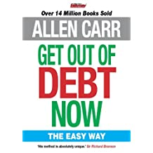 Allen Carr's Get Out of Debt Now (English Edition)