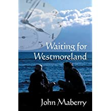 Waiting for Westmoreland by John Maberry (2015-02-16)