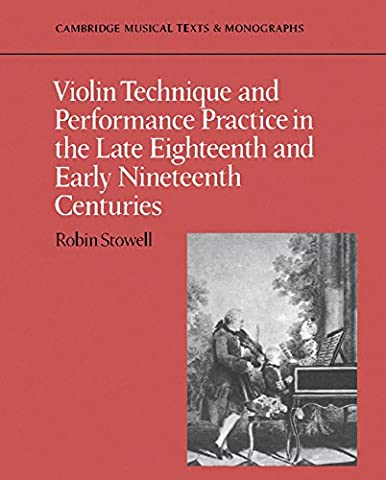 Violin Technique and Performance Practice in the Late Eighteenth and