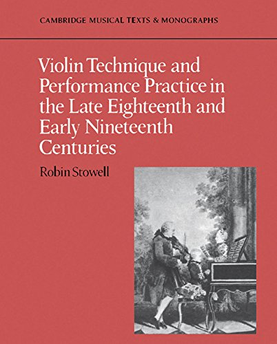 Violin Technique and Performance Practice in the Late Eighteenth and Early Nineteenth Centuries Paperback (Cambridge Musical Texts and Monographs)