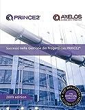 Successo nella gestione dei progetti con PRINCE2: [Italian print version of Managing successful projects with PRINCE2]