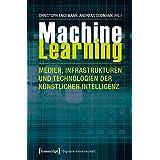 Machine Learning - Medien, Infrastrukturen und Technologien der Künstlichen Intelligenz (Digitale Gesellschaft)