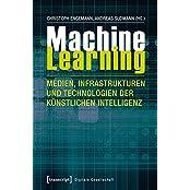 Digitale Gesellschaft: Machine Learning - Medien, Infrastrukturen und Technologien der Künstlichen Intelligenz