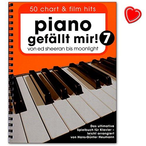 Piano gefällt mir! 50 Chart und Film Hits - Band 7 - von Ed Sheeran bis Moonlight - Das ultimative Spielbuch für Klavier - Notenbuch mit bunter herzförmiger Notenklammer