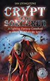 Crypt of the Sorcerer (Fighting Fantasy Gamebook 6)
