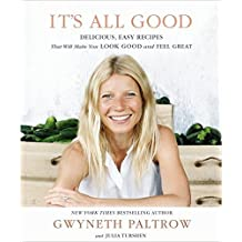 It's All Good: Delicious, Easy Recipes That Will Make You Look Good and Feel Great (Hardback) - Common