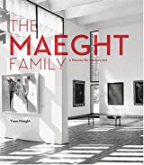 The Maeght Family: A Passion for Modern Art