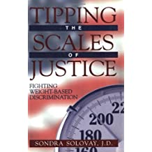 Tipping the Scales of Justice: Fighting Weight-Based Discrimination