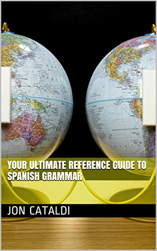 Your Ultimate Reference Guide to Spanish Grammar (English Edition) por Jon Cataldi