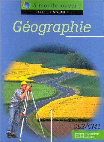 A monde ouvert : géographie, cycle 3, niveau 1. Livre de l'élève