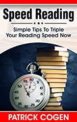 Speed Reading - Simple Tips To Triple Your Reading Speed Now (Speed Reading Techniques) (English Edition)