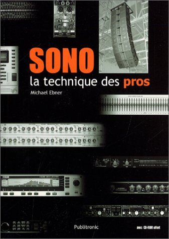 Sonorisation musicale : la technique des pros (avec CD-Rom) par Michel Ebner