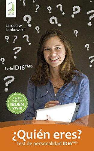 ¿Quién eres? Test de personalidad ID16 (Spanish Edition)