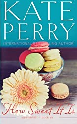 How Sweet It Is (Summerhill Book 6) (Volume 6) by Kate Perry (2015-01-12)