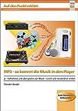 MP3 - so kommt die Musik in den Player: Aufnehmen und Überspielen von Musik - leicht und verständlich erklärt (Auf den Punkt erklärt)
