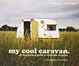 My Cool Caravan: An Inspirational Guide to Retro-Style Caravans.