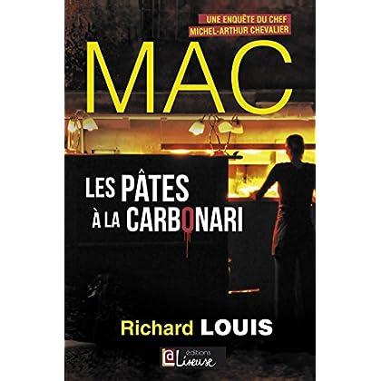 Les pâtes à la Carbonari: Une enquête du chef Michel-Arthur Chevalier (MAC t. 2)