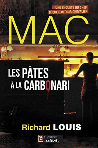 Les pâtes à la Carbonari: Une enquête du chef Michel-Arthur Chevalier (MAC t. 2) par Richard LOUIS