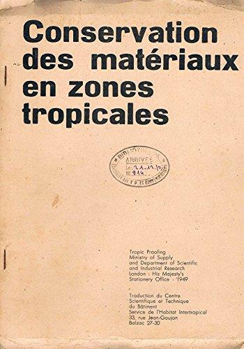 Conservation Des Materiaux En Zones Tropicales Centre Scientifique Et Technique Du Batiment