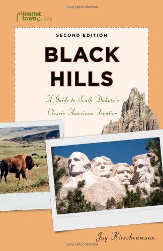 Black Hills: A Guide to South Dakota's Classic American Frontier (Tourist Town Guides)