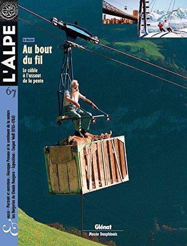 L'Alpe 67 - Au bout du fil: Le câble à l'assaut de la pente