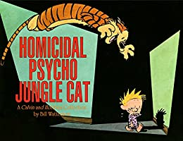 Homicidal Psycho Jungle Cat: A Calvin and Hobbes Collection (Calvin and Hobbes series) by [Watterson, Bill]