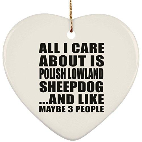 Designsify All I Care About is Polish Lowland Sheepdog - Heart Ornament Herz Weihnachtsbaumschmuck aus Keramik Weihnachten - Geschenk zum Geburtstag Jahrestag Muttertag Vatertag Ostern - Polish Pottery Christmas Ornament