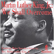 Martin Luther King, Jr.: We Shall Overcome