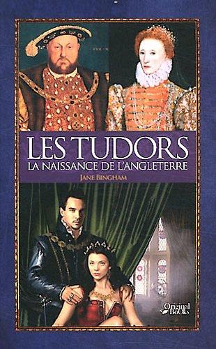 Les Tudors : La naissance de l'Angleterre