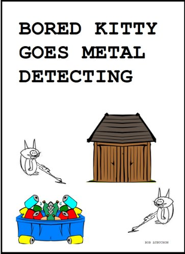 Bored Kitty Goes Metal Detecting  (kids  e book)
