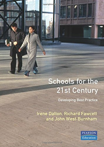 Schools for the Twenty First Century: Developing Best Practice (School Leadership & Management)