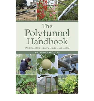 [(The Polytunnel Handbook)] [ By (author) Andy McKee, By (author) Mark Gatter ] [September, 2009]