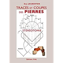 Traces et Coupes des Pierre. Stereotomie