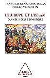 L'Europe et l'islam : Quinze siècles d'histoire